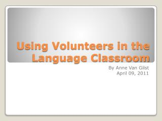 Using Volunteers in the Language Classroom