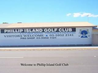 Welcome to Phillip Island Golf Club