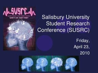 Salisbury University Student Research Conference SUSRC