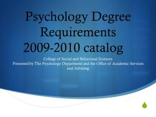 Psychology Degree Requirements 2009-2010 catalog