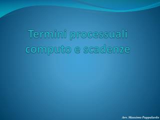 Termini processuali computo e scadenze