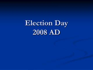 Election Day 2008 AD