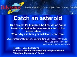 Catch an asteroid