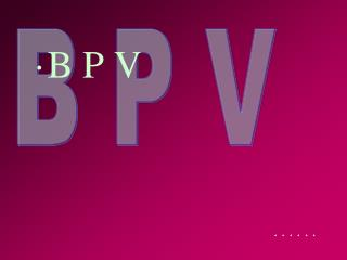 B P V