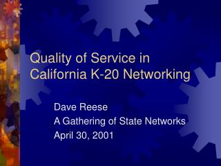 Quality of Service in California K-20 Networking