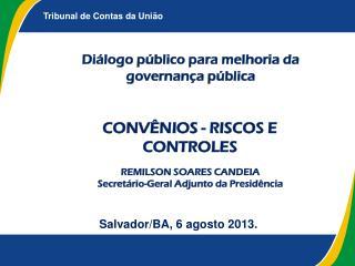 Salvador/BA, 6 agosto 2013.