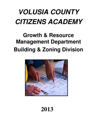 VOLUSIA COUNTY  CITIZENS ACADEMY Growth & Resource Management Department
