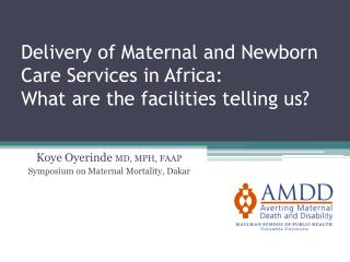 Delivery of Maternal and Newborn Care Services in Africa:  What are the facilities telling us?