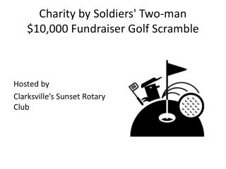 Charity by Soldiers' Two-man $10,000 Fundraiser Golf Scramble