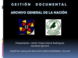 G E S T I Ó N      D O C U M E N T A L archivo general de la nación