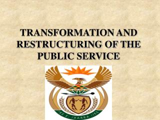TRANSFORMATION AND RESTRUCTURING OF THE PUBLIC SERVICE