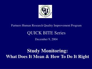 Study Monitoring:  What Does It Mean  How To Do It Right