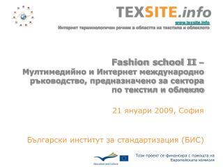 21 януари  200 9 ,  София Български институт за стандартизация (БИС)