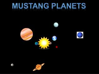 Mustang Planets