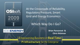 At the Crossroads of Reliability, Regulatory Pressure, Smart Grid and Energy Economics