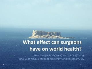 What effect can surgeons have on world health?