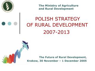 POLISH STRATEGY  OF RURAL DEVELOPMENT  2007-2013