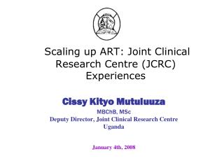 Scaling up ART: Joint Clinical Research Centre (JCRC) Experiences