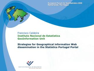 Francisco Caldeira Instituto Nacional de Estatística GeoInformation Unit