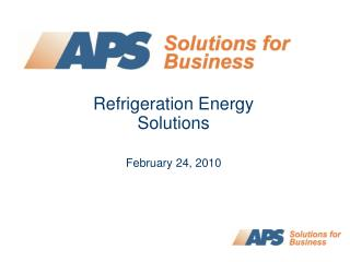 Refrigeration Energy  Solutions  February 24, 2010