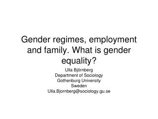 Gender regimes, employment and family. What is gender equality