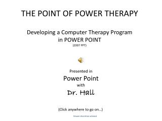 THE POINT OF POWER THERAPY Developing a Computer Therapy Program  in POWER  POINT (2007 PPT)