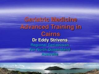 Geriatric Medicine Advanced Training in Cairns