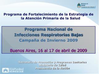 Programa Nacional de Infecciones Respiratorias Bajas Campaña de Invierno 2009