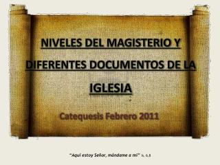 NIVELES DEL MAGISTERIO Y  DIFERENTES DOCUMENTOS DE LA  IGLESIA