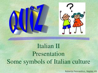 Italian II Presentation Some symbols of Italian culture