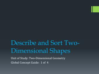 Describe and Sort Two-Dimensional Shapes
