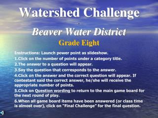 Watershed Challenge . Beaver Water District