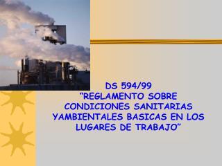 """DS 594/99 """"REGLAMENTO SOBRE CONDICIONES SANITARIAS YAMBIENTALES BASICAS EN LOS LUGARES DE TRABAJO"""""""