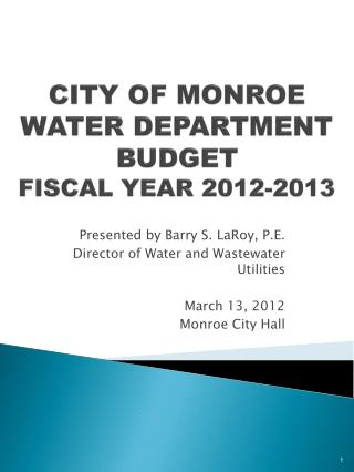 CITY OF MONROE WATER DEPARTMENT BUDGET FISCAL YEAR 2012-2013