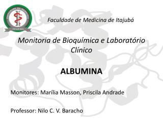 Monitoria de Bioquímica e Laboratório  C línico ALBUMINA