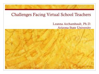 Challenges Facing Virtual School Teachers