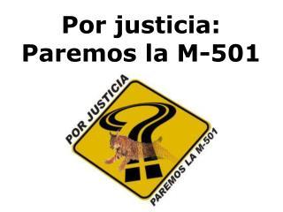 Por justicia: Paremos la M-501