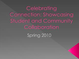 Celebrating Connection: Showcasing Student and Community Collaboration