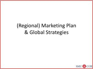 Regional Marketing Plan  Global Strategies