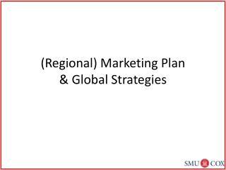Regional Marketing Plan  Global Strategies
