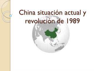 China situación actual y revolución de 1989