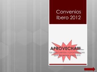 Convenios  Ibero 2012
