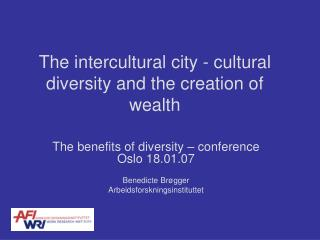 The intercultural city - cultural diversity and the creation of wealth