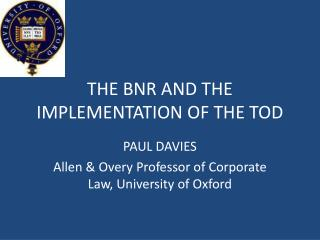 THE BNR AND THE IMPLEMENTATION OF THE TOD