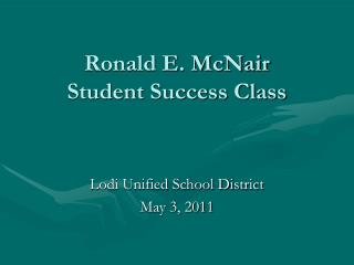 Ronald E. McNair Student Success Class