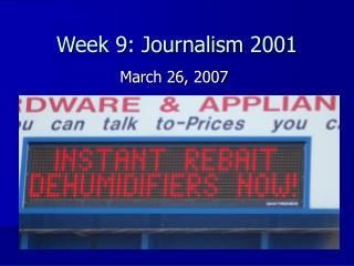 Week 9: Journalism 2001