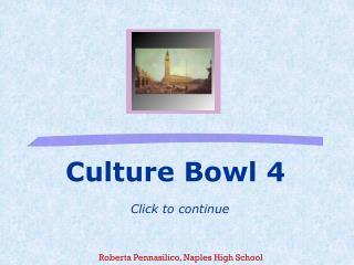 Culture Bowl 4 Click to continue