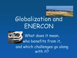 Globalization and ENERCON