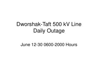 Dworshak-Taft 500 kV Line  Daily Outage