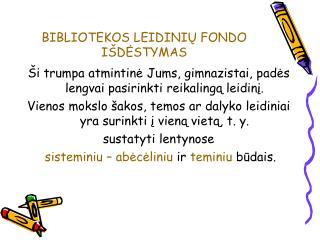 BIBLIOTEKOS LEIDINIŲ FONDO IŠDĖSTYMAS